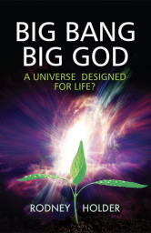Big Bang, Big God – a Universe Designed for Life