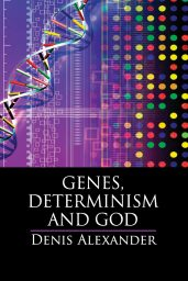 Genes, Determinism and God