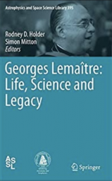 Georges Lemaitre: Life, Science and Legacy