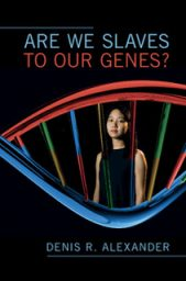 Are We Slaves To Our Genes?