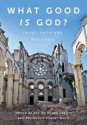 What Good Is God? Crises, Faith and Resilience