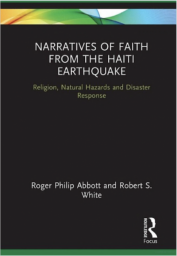 Narratives of Faith from the Haitian Earthquake: Religion, Natural Hazards, and Disaster Response.